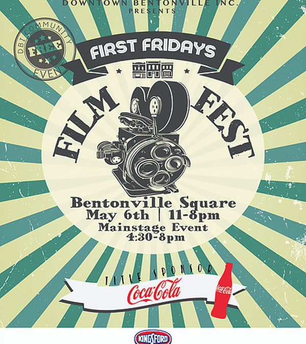 First Friday 5-6-16 Downtown Bentonville and Film Festival 5-3 thru 5-8